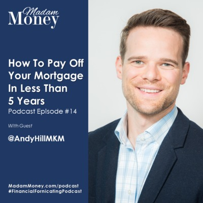 #14 - How to Pay Off Your Mortgage In Less Than 5 Years