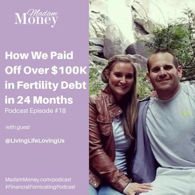 #18 - How We Paid Off Over $100K in Fertility Debt in 24 Months