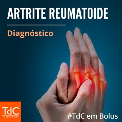 TdC em Bolus - Diagnóstico de Artrite Reumatóide