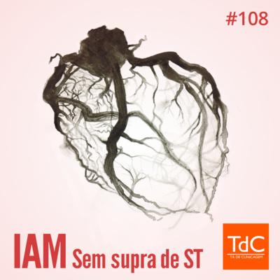 Episódio 108: Infarto Sem Supra de Segmento ST