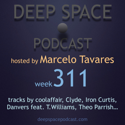 week308 - Deep Space Podcast by Deep Space Podcast - hosted