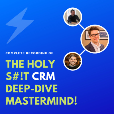 SHORT VERSION] The Holy S#!T CRM Deep-Dive Mastermind! by The