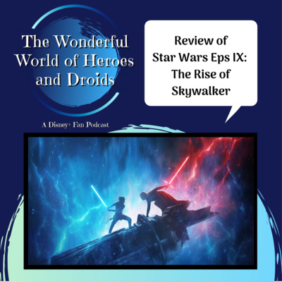 Review Star Wars Episode Ix The Rise Of Skywalker By Wonderful World Of Heroes And Droids A Podcast On Anchor