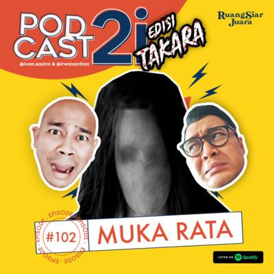 "#102 (EDISI TAKARA) ""Muka Rata"""