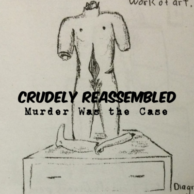 #227. Crudely Reassembled, Part 2: Eviscerated, Decapitated, Emasculated (Dive Bar) w/ Dan Zupansky