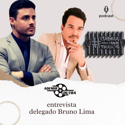 Delegado Bruno Lima By Ademir Dutra A Podcast On Anchor