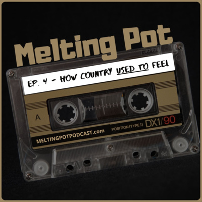 """Artwork for episode """"EP. 4 - How Country USED TO Feel (featuring Whitey Morgan, Sturgill Simpson, Corb Lund, Hayes Carll, Cody Jinks, Aaron Lewis, more)"""""""