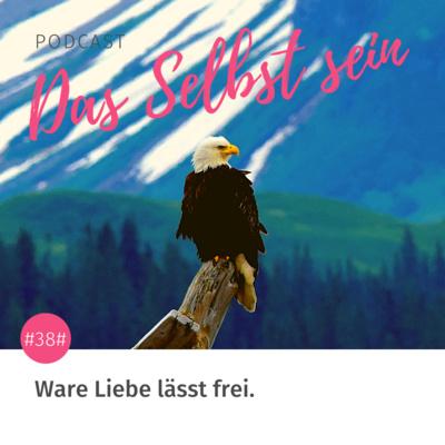 #38# Wahre Liebe lässt frei 💫