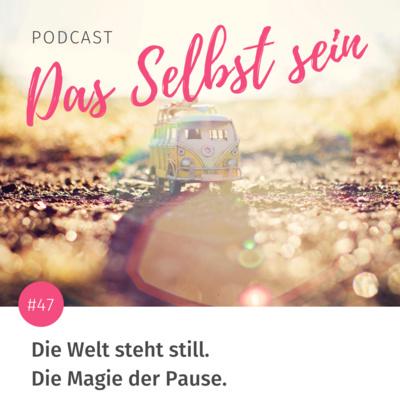 #47 Die Zeit steht still – die Magie der PAUSE.