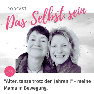 """#55 """"Alter, tanze trotz den Jahren!"""" – meine Mama in Bewegung."""