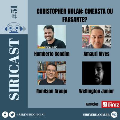 SiriCast#51 – Christopher Nolan: Cineasta ou Farsante?