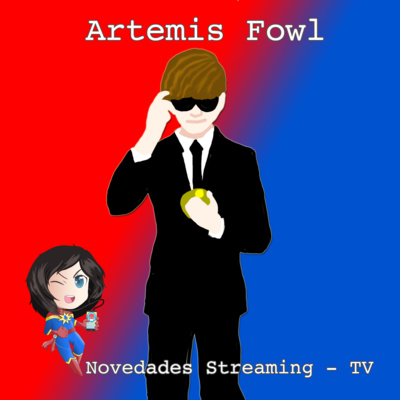 Artemis Fowl - Novedades Streaming y TV Julio 2020 #MarvelianaTecno