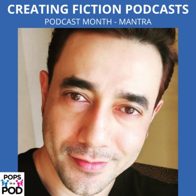 EP 96 - Podcast month - Creating Fiction podcasts - Mantra (MnM Talkies)
