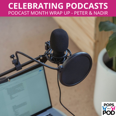 EP 97 - Podcast Month - Celebrating podcasts