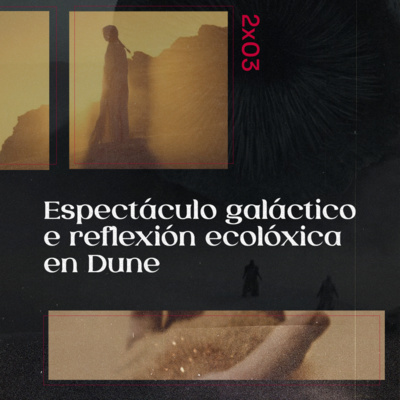 Espectáculo galáctico e reflexión ecolóxica en Dune