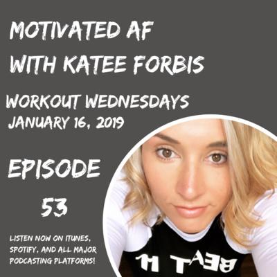 Ep. 53 - Workout Wednesdays: January 16, 2019