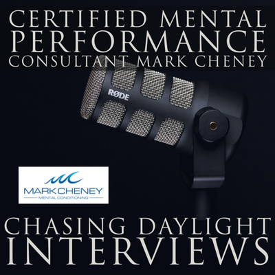 E111: Interview: Certified Mental Performance Consultant (CMPC) Mark Cheney