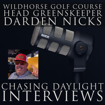 E117: Interview Series: Darden Nicks, Head Greenskeeper at Wildhorse GC in Henderson, NV