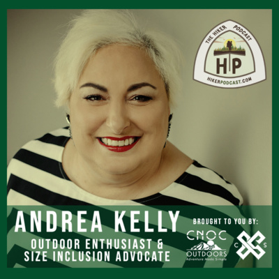 Andrea Kelly: Outdoor Enthusiast & Size Inclusion Advocate | The Hiker Podcast