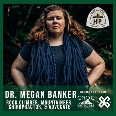 Dr. Megan Banker: Climber, Mountaineer, Chiropractor, & Advocate