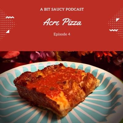 4 Acre Pizza Sebastopol Ca By A Bit Saucy A Podcast On Anchor