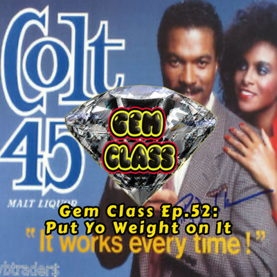 Gem Class Ep 52 Put Yo Weight On It By Gem Class Podcast A Podcast On Anchor
