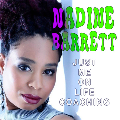 EP 29 Nadine Barrett - Just Me On Life - Coaching