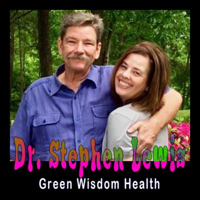 EP 40 - Dr Stephen Lewis - Green Wisdom Health