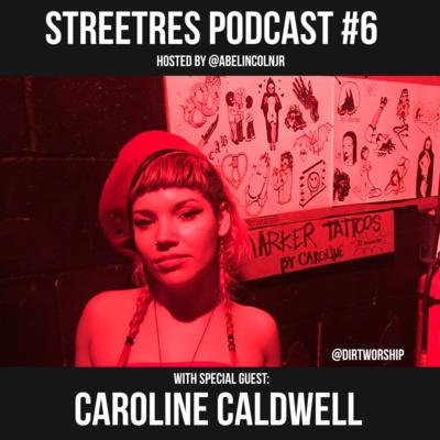 Street Res Episode 6: Caroline Caldwell