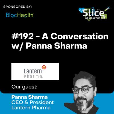 #192 - Panna Sharma, CEO & President at Lantern Pharma