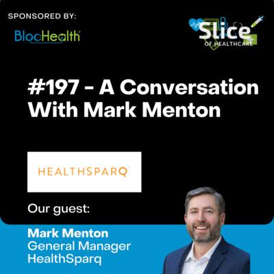 #197 - Mark Menton, General Manager at HealthSparq