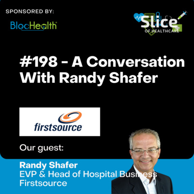 #198 - Randy Shafer, EVP & Head of Hospital Business at Firstsource