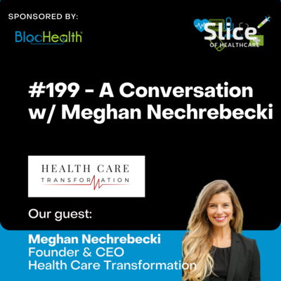 #199 - Meghan Nechrebecki, Founder & CEO at Health Care Transformation