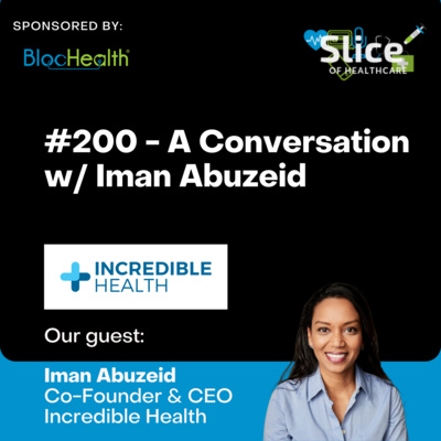 #200 - Iman Abuzeid, Co-Founder & CEO at Incredible Health