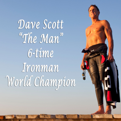 Episode 12 - Dave Scott, 6-time Hawaii Ironman World Champion