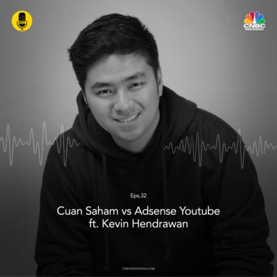 Cuan Saham Vs Adsense Youtube Ft Kevin Hendrawan By Cuap Cuap Cuan A Podcast On Anchor
