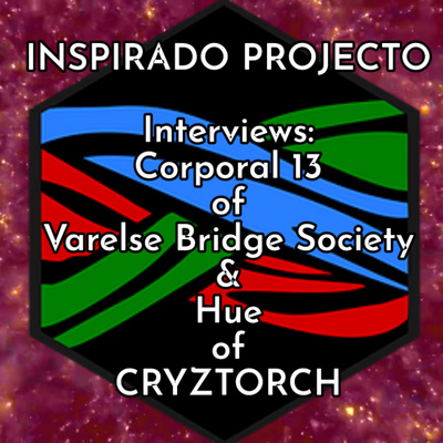 Corporal 13 of Varelse Bridge Society and Hue of CRYZTORCH - Deep Dives Into Crystore Inc
