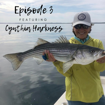 Cynthia Harkness: Fearless in Fly Fishing