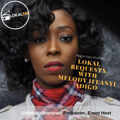 #LokalRequests with @melodyifeanyiad [December 30, 2018]