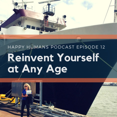 Episode 12 - Reinvent Yourself at Any Age