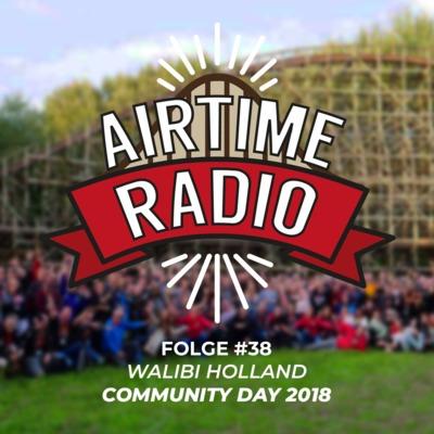 Folge 38 - Walibi Holland Community Day 2018