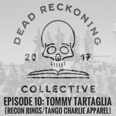 DRC10: Thomas Tartaglia [Co-Owner of Recon Rings & Tango Charlie Apparel]