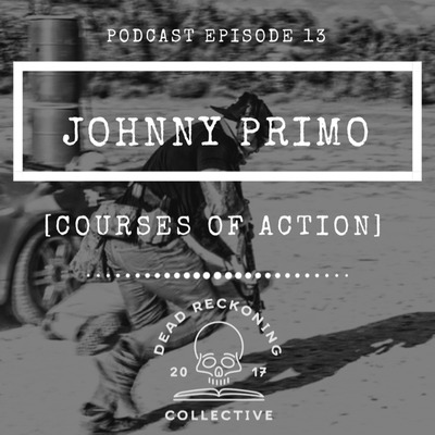 DRC13: Johnny Primo [Courses Of Action]