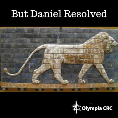 But Daniel Resolved (3): They Trusted in Him: Pastor Mark Van Haitsma