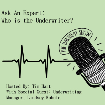 Ep #43 Ask An Expert: Who is the Underwriter?