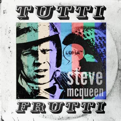 Tutti Frutti. #01. Steve McQueen