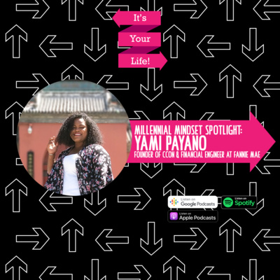 Millennial Mindset Series: Yami Payano - Founder of CCON, Financial Engineer at Fannie Mae