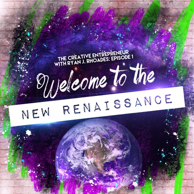 S1E1: Welcome to the New Renaissance