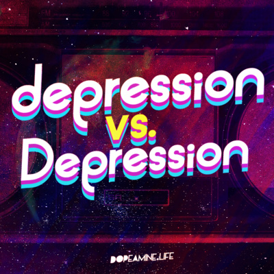 depression vs  Depression by DOPEamine • A podcast on Anchor