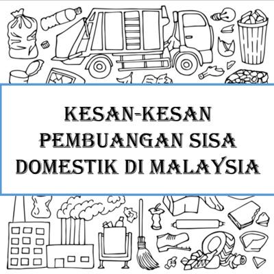 Kesan Kesan Pembuangan Sisa Domestik Di Malaysia By Norzie A Podcast On Anchor